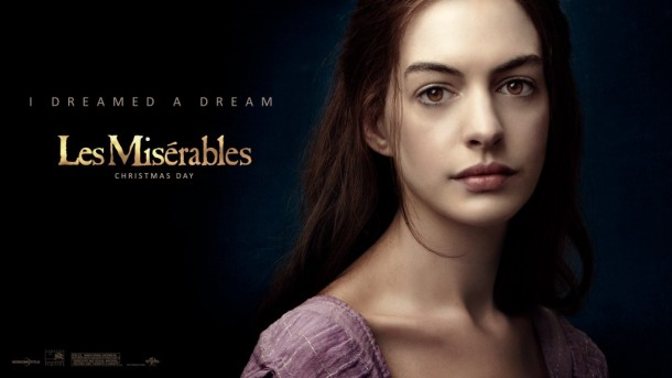 Les Miserables - Winner of 2 Oscar awards; Anne Hathaway for Best supporting Actress