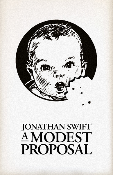 jonathan swifts a modest proposal A modest proposal: a modest proposal, satiric essay by jonathan swift,  published in pamphlet form in 1729 presented in the guise of an economic  treatise, the.