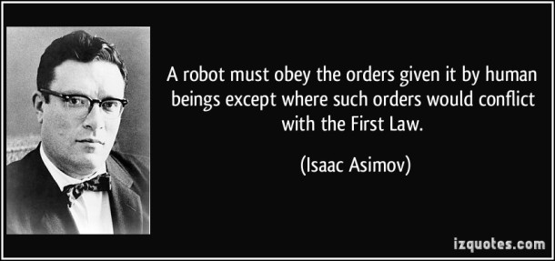 Isaac Asimov - Laws of Robotics